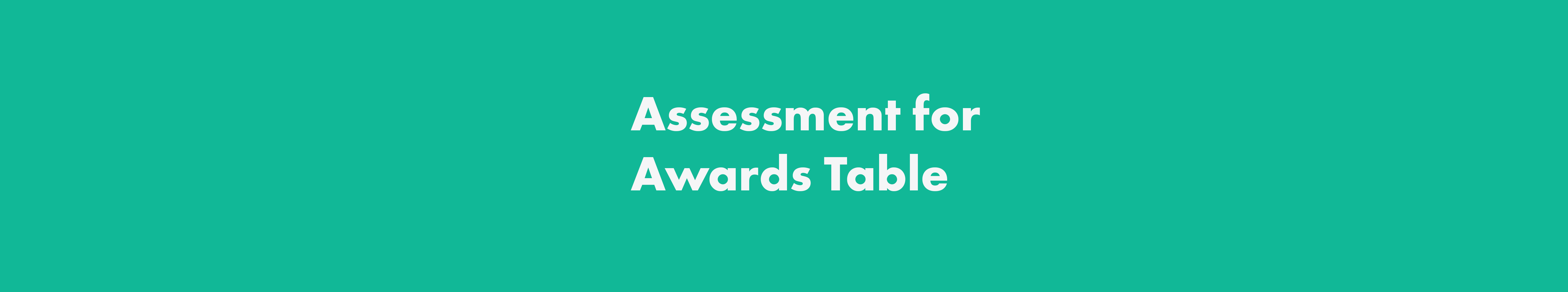 Assessment for awards table